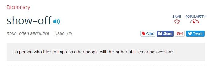 Via Merriam-Webster. http://www.merriam-webster.com/dictionary/show-off